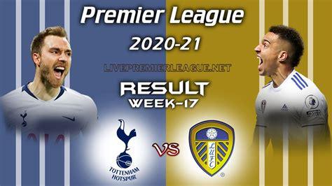 Tottenham Hotspur Vs Leeds United   EPL Week 17 Result 2021
