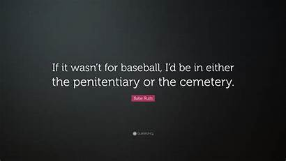 Ruth Baseball Babe Wasn Either Penitentiary Cemetery