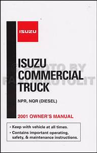 2001 Isuzu Npr And Nqr Diesel Truck Owner U0026 39 S Manual Original