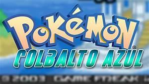 Pokemon Colbato Azul En Español Para Android y PC | GBA My ...