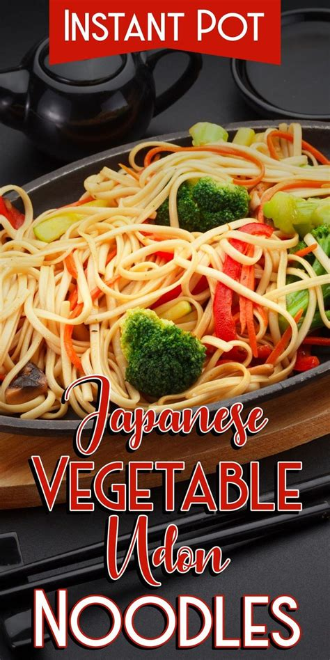 instant pot japanese vegetable udon noodle recipe udon