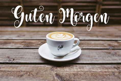 guten morgen kaffee  wunderbare bilder