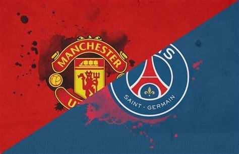 Manchester United vs Paris St Germain: Live Stream, Where ...