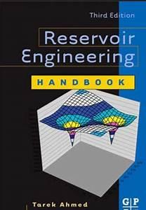 Oiler House  Reservoir Engineering Handbook Thitd Edition