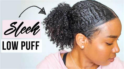 sleek low puff natural hair youtube