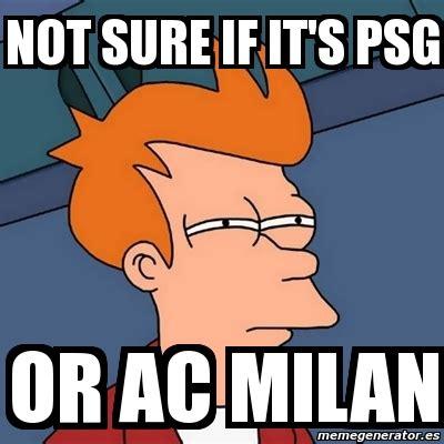 Meme Creator Fry - meme futurama fry not sure if it s psg or ac milan 374991