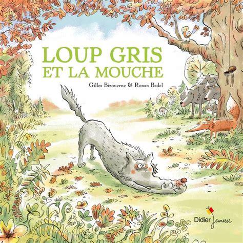 editeur livre cuisine livre loup gris et la mouche gilles bizouerne didier