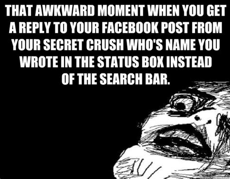 Secret Crush Meme - that awkward moment when you get a reply to your facebook post from your secret crush who s name