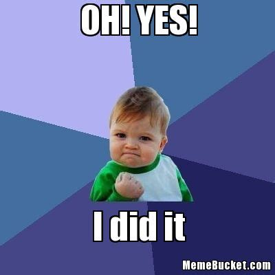 Yes Meme - success kid congratulations you did it