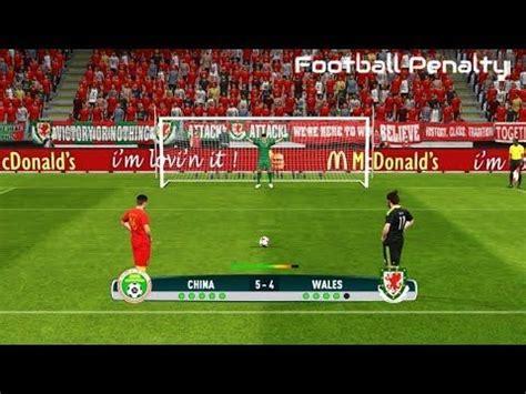 China vs Wales | International Friendlies | Penalty ...