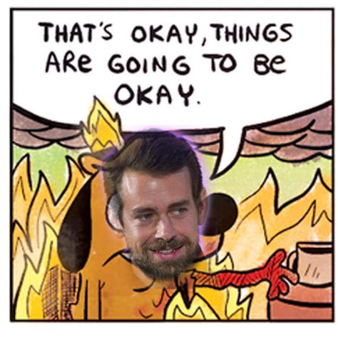 This Is Fine Meme Template by Nice Job Twitter This Is Fine Know Your Meme