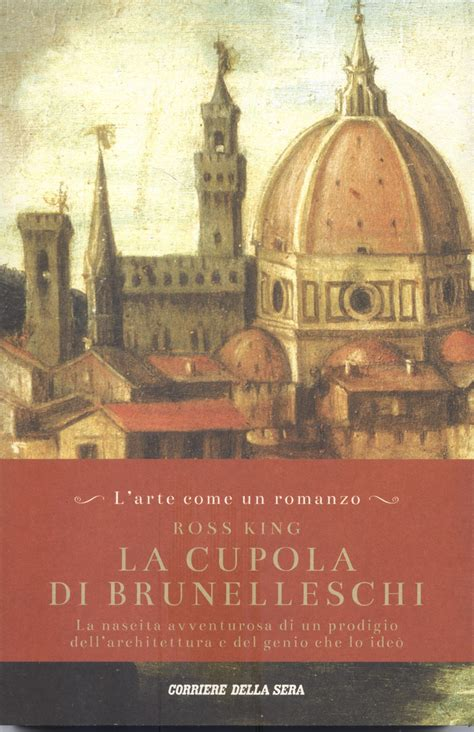 La Cupola Di Brunelleschi by La Cupola Di Brunelleschi Ross King 17 Recensioni