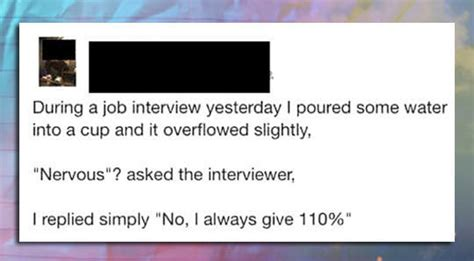 job interview  poured  water   cup