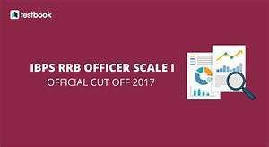 IBPS RRB Officer Scale I Cut Offs for Mains & Interview ...