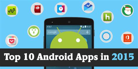 top 10 android apps top 10 android apps in 2015