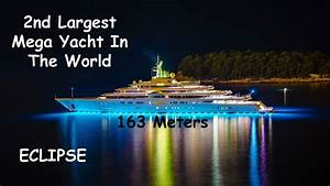 Roman Abramovich Mega Yacht Eclipse |2nd Biggest In The ...