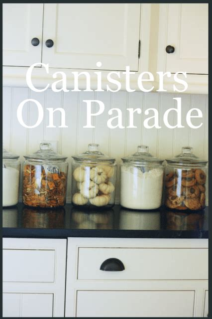 What To Put In Kitchen Canisters by Canisters On Parade Stonegable