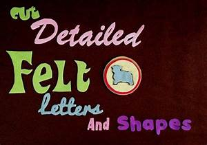 1000 images about how to fabric on pinterest felt With how to cut felt letters