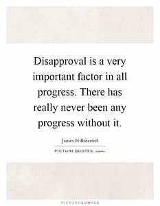 Disapproval is ... Importance Of Progress Quotes