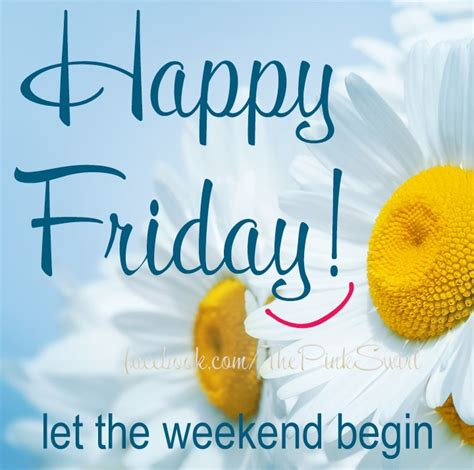 Friday Images Happy Friday Let The Weekend Begin Image 5454 Pictures