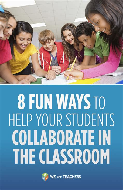 8 Fun Ways To Help Your Students Collaborate In The Classroom