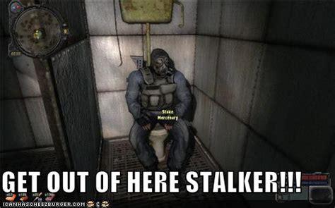 Stalker Game Memes - get out of here stalker meme memes