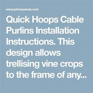 Quick Hoops Cable Purlins Installation Instructions  This