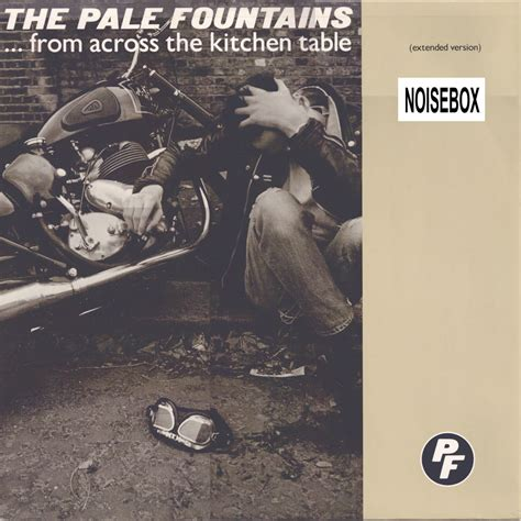 Noisebox Pale Fountains  From Across The Kitchen
