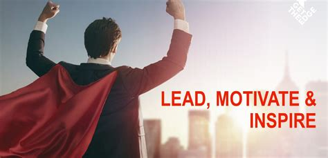 Lead, Motivate and Inspire - Get The Edge