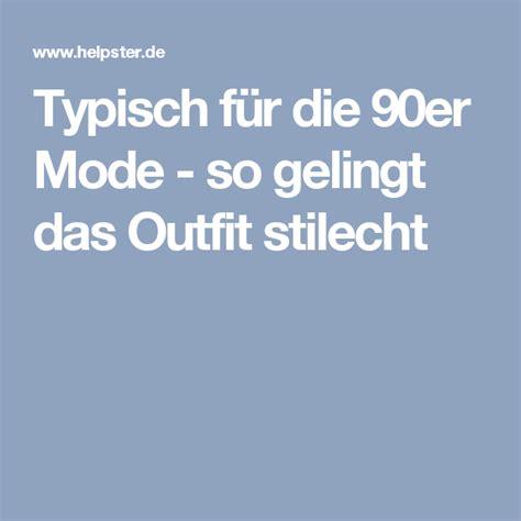 90er Mode Typisch by Typisch F 252 R Die 90er Mode So Gelingt Das Stilecht