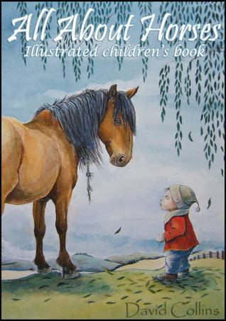 horses illustrated childrens book  david collins