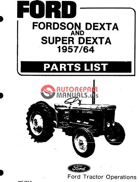 ford tractor fordson dexta dexta 1957 64 parts list auto repair manual forum heavy