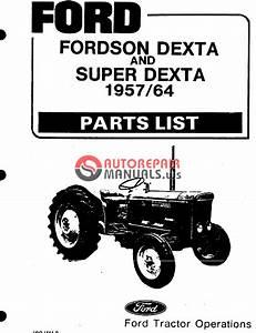 Ford Tractor Fordson Dexta  U0026 Super Dexta 1957  64 Parts