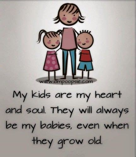 My Kids Are My Heart And Soul They Will Always Be My