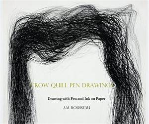 Crow Quill Pen Drawings by A.M. Rousseau | Blurb Books UK