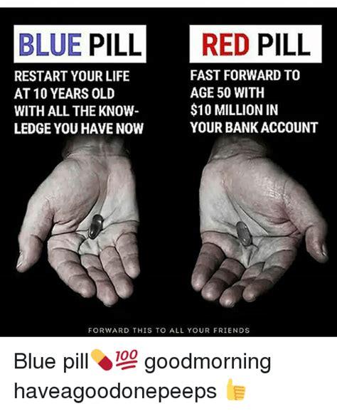 Blue Pill Red Pill Meme - 25 best memes about blue pill red pill blue pill red pill memes