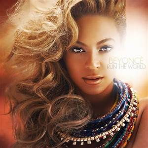 Run The World - Beyonce by AgynesGraphics on deviantART