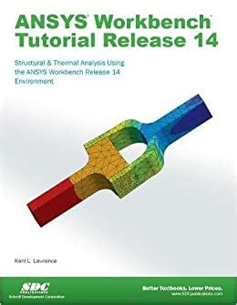 ansys workbench tutorial release  kent lawrence