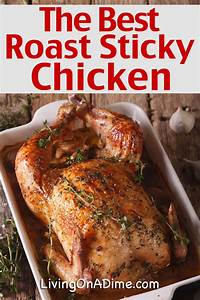 The BEST EVER Roast Sticky Chicken Recipe! - Living on a Dime