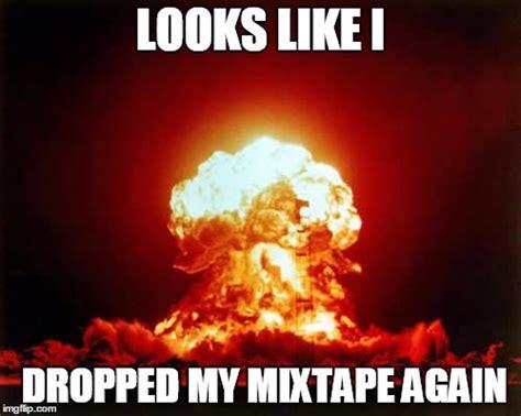 Mixtape Memes - mixtape imgflip