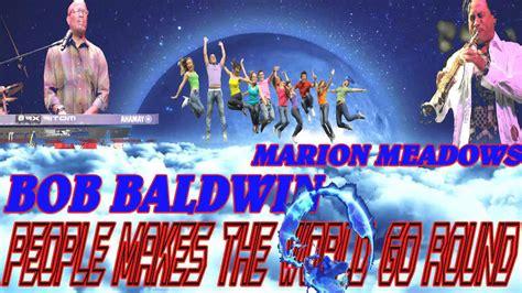 Bob Baldwin (people Makes The World Go Round) By Jazzkat