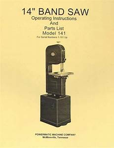 Powermatic 141 14 U0026quot  Band Saw Operating Parts Manual