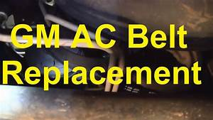 How To Replace The Ac Belt On A Silverado    Sierra    Ta