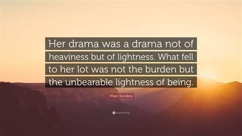 milan kundera quote  drama   drama