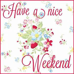 Happy Weekend De : 389 best happy weekend images on pinterest good morning happy weekend and dia de ~ Eleganceandgraceweddings.com Haus und Dekorationen