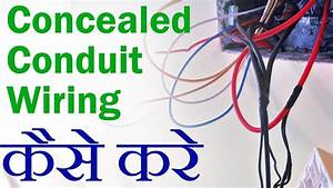 Concealed Conduit Wiring Kaise Kare