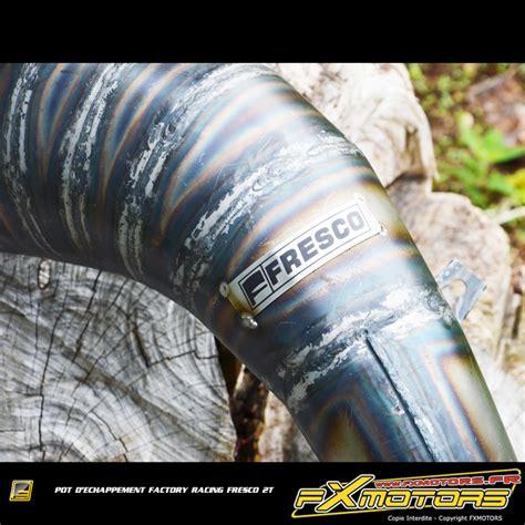 pot d 233 chappement factory racing fresco fx motors