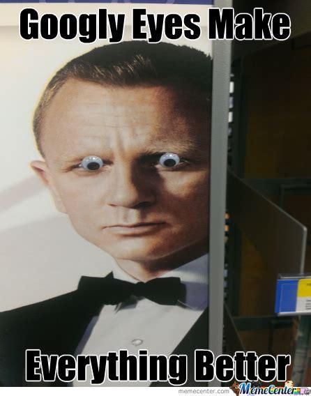 Googly Eyes Meme - googly eyes by i r wiesel meme center