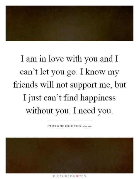 I Am In Love With You And I Can't Let You Go I Know My
