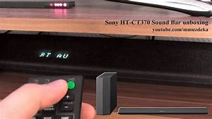 Sony Ht-ct370 Sound Bar Unboxing And Demonstration